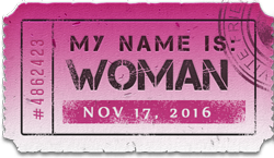 My Name is: Woman - Ticket November 17