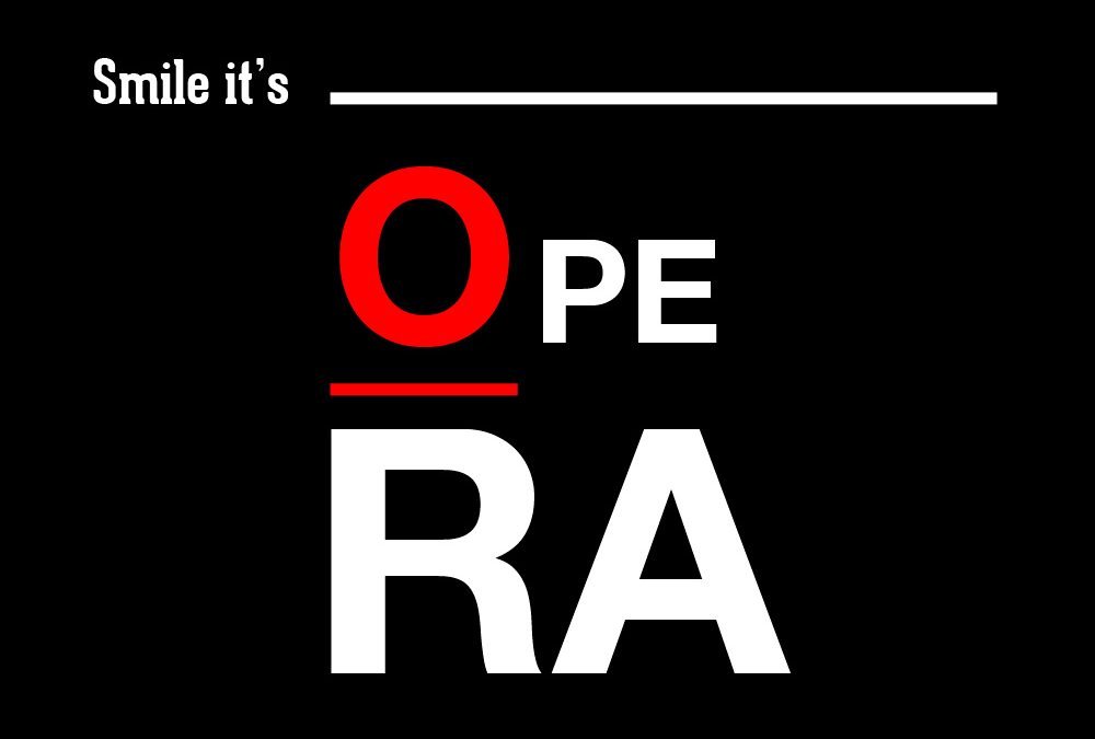 Smile: it's opera
